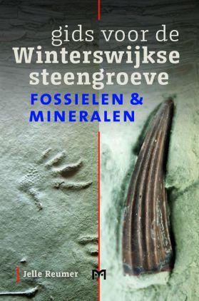 Gids voor de Winterswijkse steengroeve 9789053455630 Jelle Reumer Matrijs   Historische reisgidsen, Reisgidsen Gelderse IJssel en Achterhoek