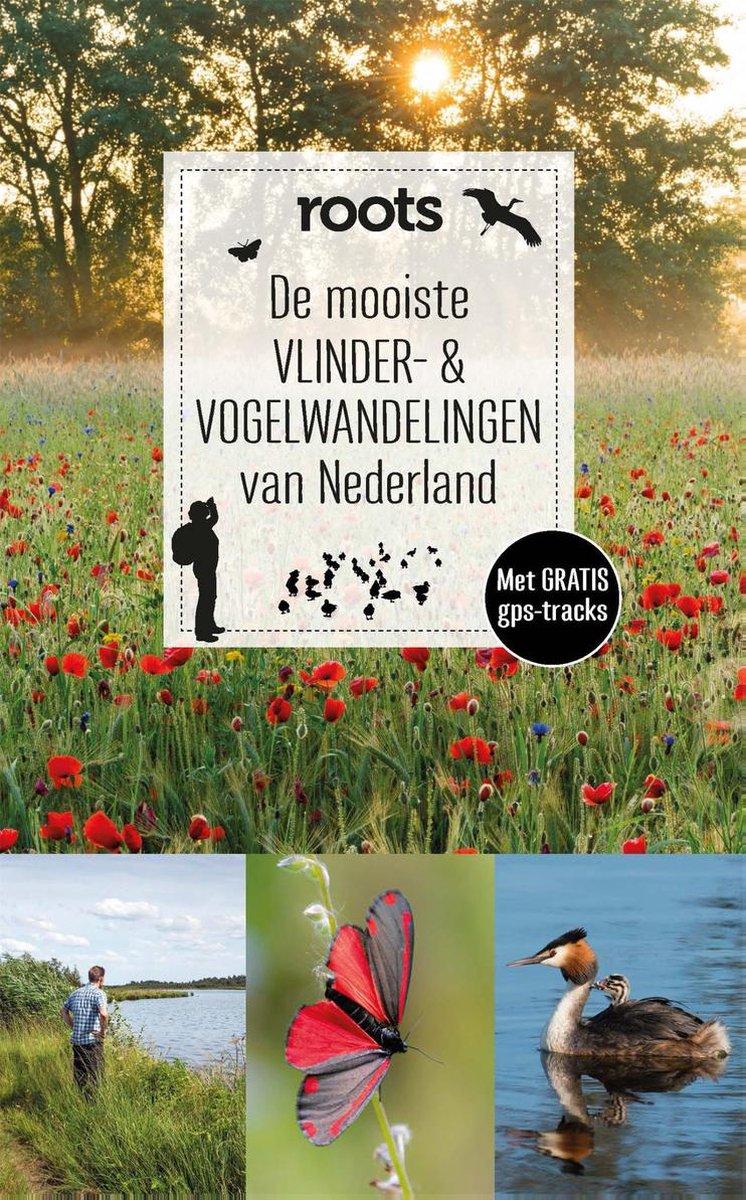 De mooiste Vogel- en Vlinderwandelingen | Roots 9789059563520  Fontaine   Natuurgidsen, Vogelboeken, Wandelgidsen Nederland