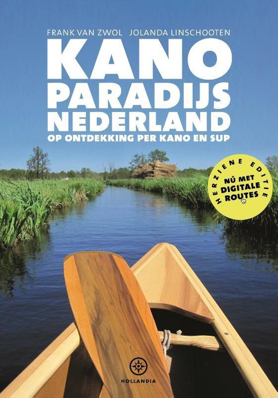 Kanoparadijs Nederland 9789064107054 Frank van Zwol, Jolanda Linschooten Hollandia   Watersportboeken Nederland
