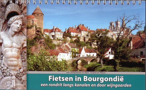 Fietsen in Bourgondië 9789077056394 Luc Oteman ReCreatief Fietsen   Fietsgidsen Bourgogne