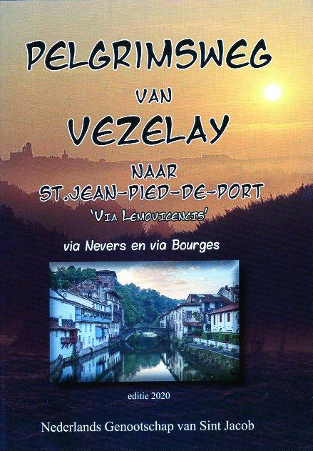 Pelgrimsweg van Vézelay | wandelgids Jacobsroute 9789080856707  Ned. Genootschap van St.Jacob   Santiago de Compostela, Wandelgidsen Frankrijk