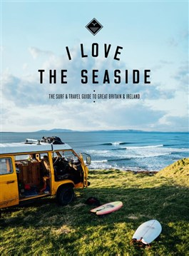 I Love the Seaside: Great Britain and Ireland 9789082507959  Mo Media I love the seaside  Reisgidsen Groot-Brittannië, Ierland