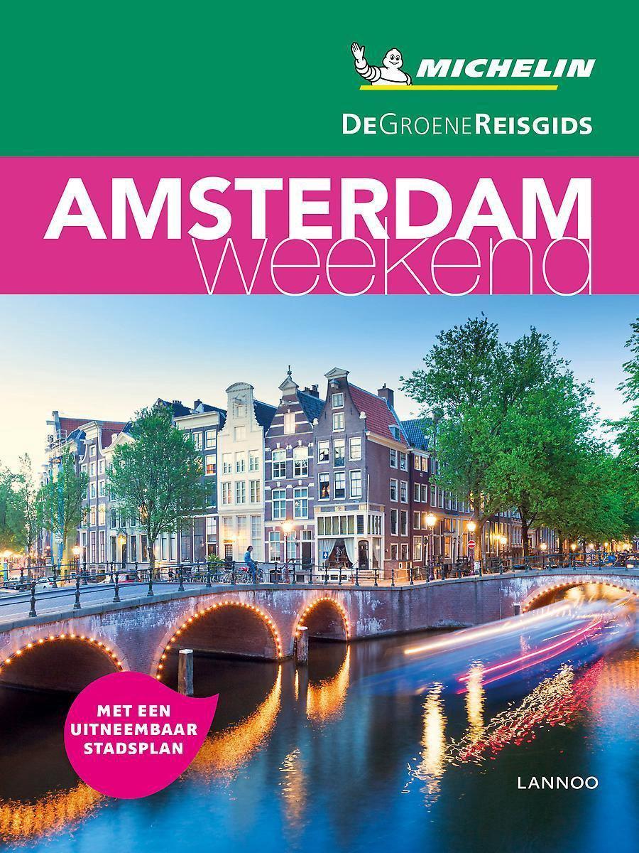 Michelin Groene Reisgids Weekend Amsterdam 9789401458122  Michelin Michelin Groene Gids Weekend  Reisgidsen Amsterdam