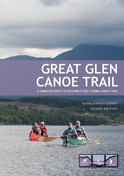 Great Glen Canoe Trail | kanogids 9781906095741  2qt Limited Spanish Trails  Watersportboeken de Schotse Hooglanden (ten noorden van Glasgow / Edinburgh)