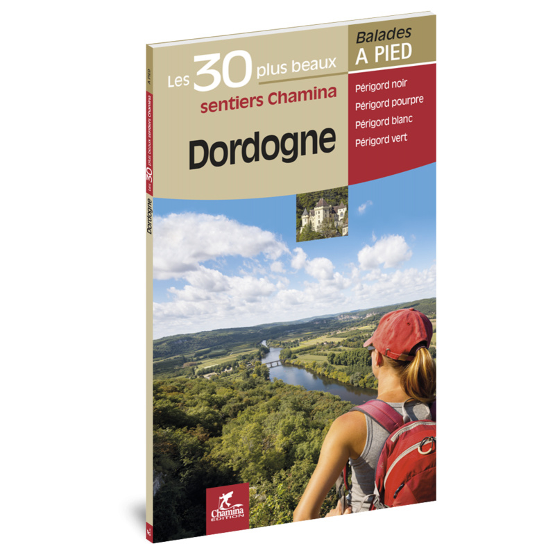 Dordogne | wandelgids 9782844663481  Chamina Guides de randonnées  Wandelgidsen Dordogne