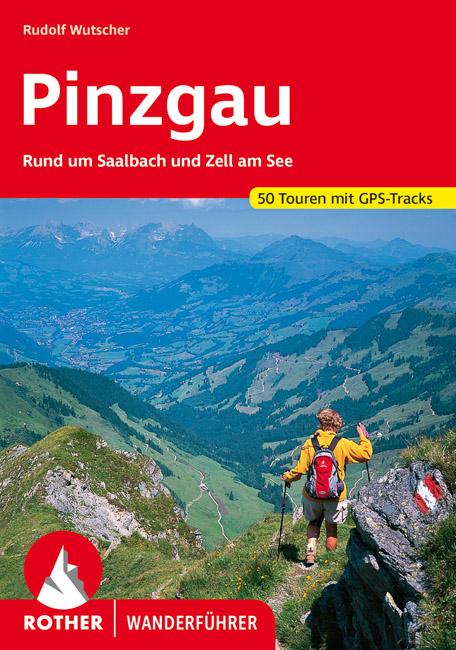Rother wandelgids Pinzgau   Rother Wanderführer 9783763342129  Bergverlag Rother RWG  Wandelgidsen Salzburg, Karinthië, Tauern, Stiermarken