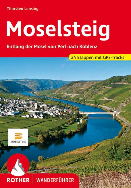 Moselsteig | Rother Wanderführer (wandelgids) 9783763344338  Bergverlag Rother RWG  Meerdaagse wandelroutes, Wandelgidsen Moezel, van Trier tot Koblenz