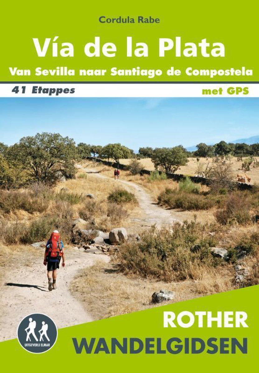 Via de la Plata | Rother Wandelgids | wandelgids Jacobsroute 9789038927367  Elmar RWG  Santiago de Compostela, Wandelgidsen Spanje