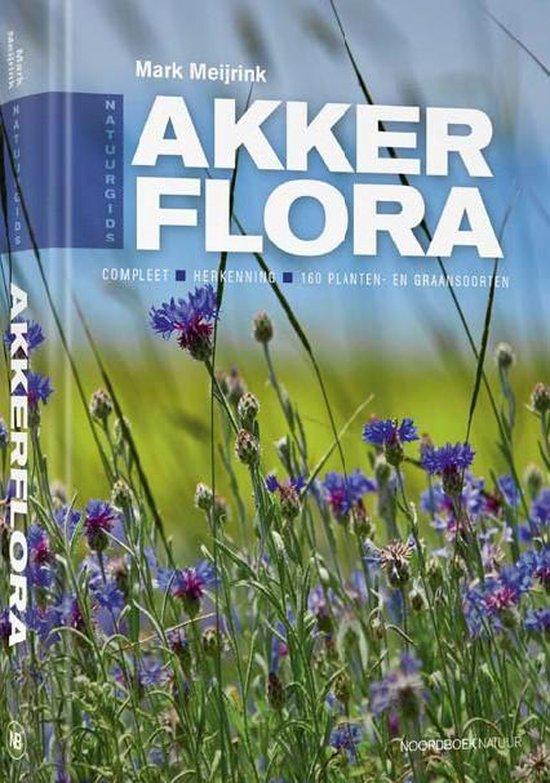 Akkerflora | natuurgids 9789056156046  Noordboek   Natuurgidsen, Plantenboeken Benelux