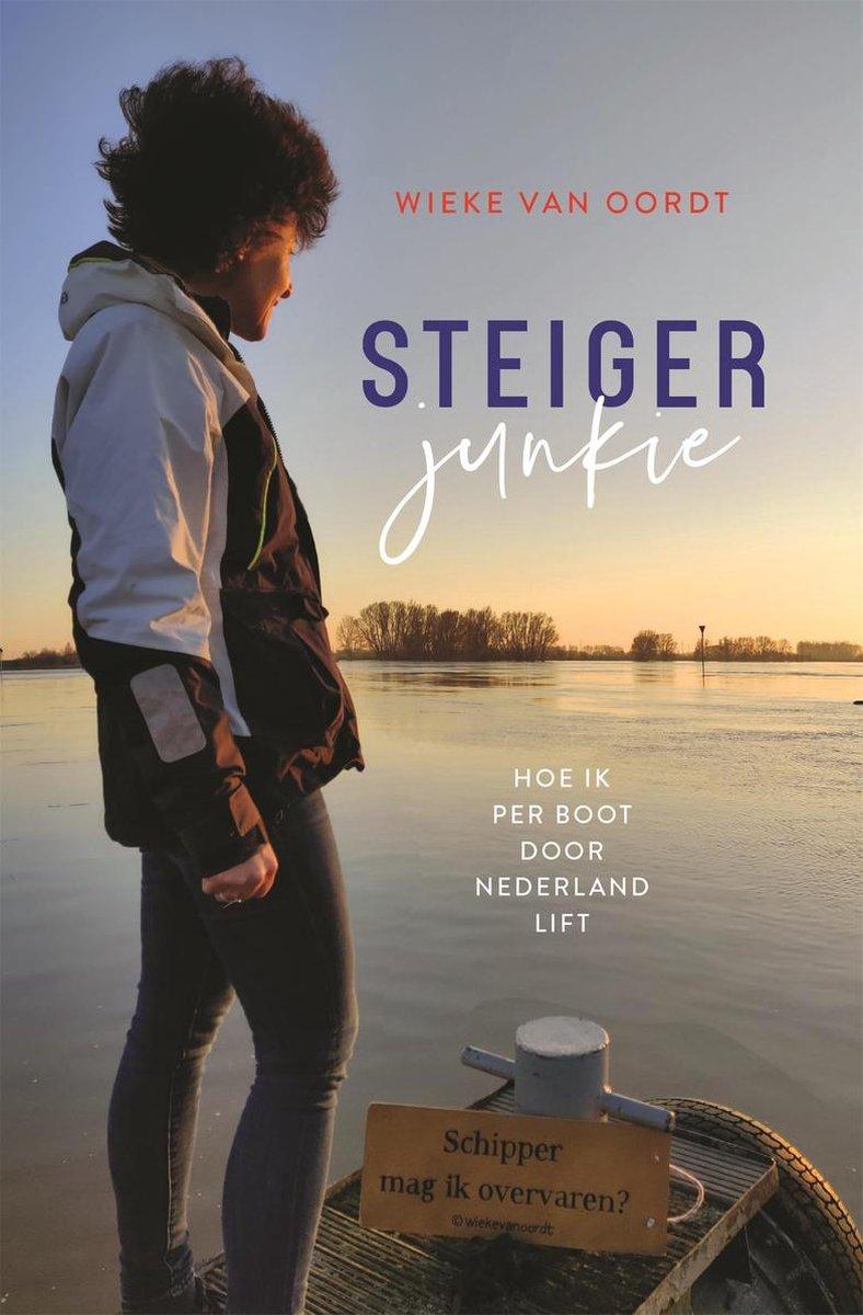 Steigerjunkie | Wieke van Oordt 9789064107108 Wieke van Oordt Hollandia   Watersportboeken Nederland