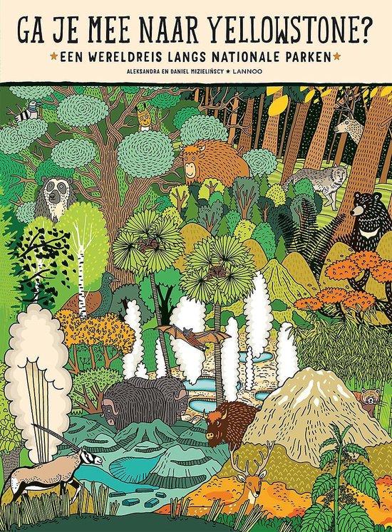 Ga je mee naar Yellowstone? | Aleksandra Mizielinscy 9789401466387 Aleksandra Mizielinscy Lannoo   Kinderboeken, Natuurgidsen Wereld als geheel