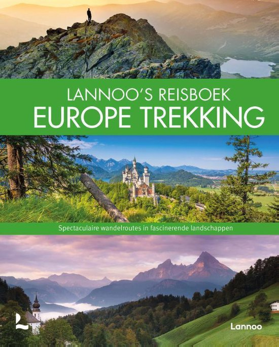 Lannoo's Reisboek Europe Trekking 9789401468503  Lannoo   Meerdaagse wandelroutes, Wandelgidsen Europa