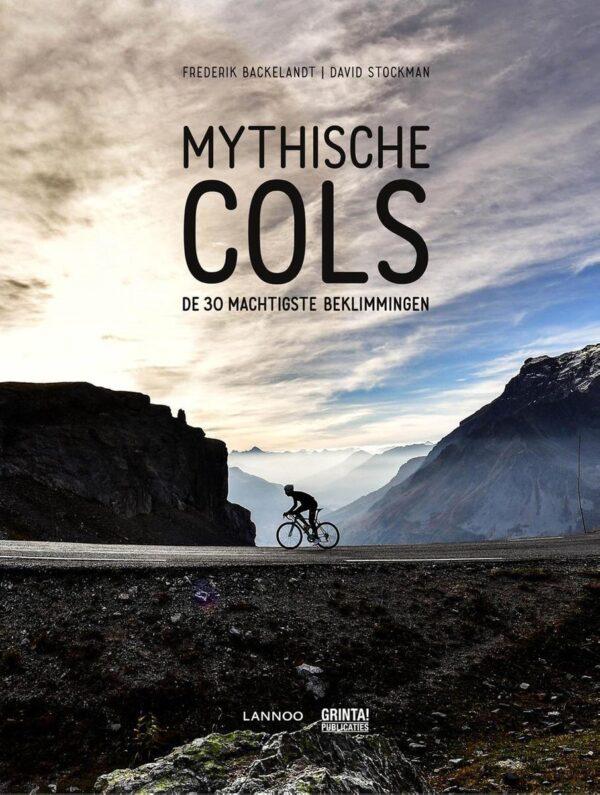 Mythische Cols | de 30 machtigste beklimmingen 9789401469616 Frederik Backelandt Thoth   Fietsgidsen Europa