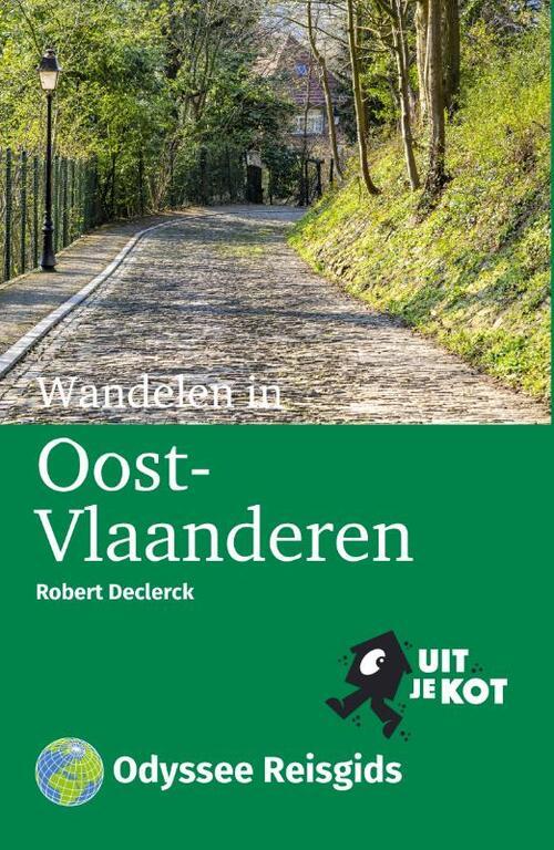 Wandelen in Oost-Vlaanderen 9789461231260  Odyssee Uit je Kot!  Reisgidsen, Wandelgidsen Vlaanderen & Brussel