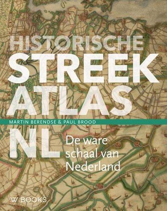 Historische streekatlas 9789462583887  WBooks   Historische reisgidsen, Landeninformatie Nederland