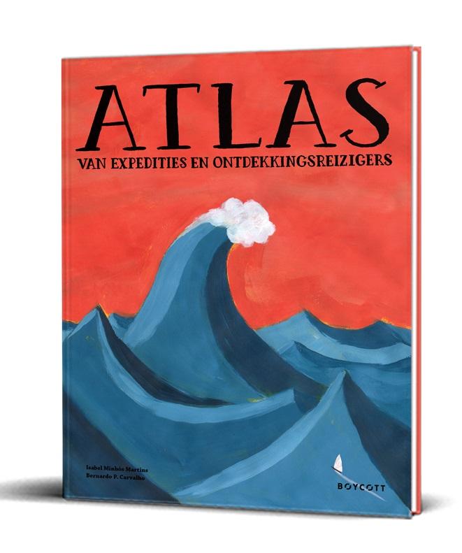 Atlas van expedities en ontdekkingsreizigers 9789492986252 Isabel Minhos Martins en Bernardo P. Carvalho Boycott Books   Kinderboeken, Landeninformatie Wereld als geheel