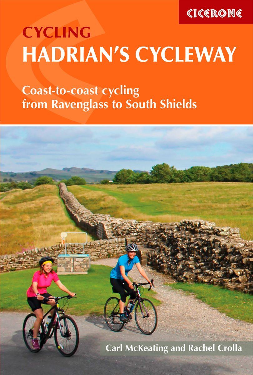 The Hadrians Cycle Way 9781786310422  Cicerone Press   Fietsgidsen Engeland, Northumberland, Yorkshire Dales & Moors, Peak District, Isle of Man