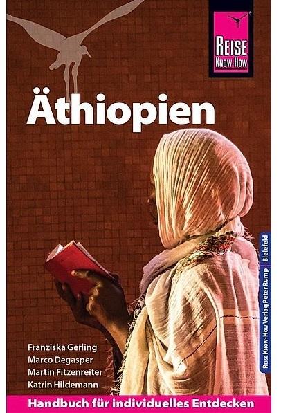 Äthiopien | reisgids Ethiopië 9783831733309  Reise Know-How   Reisgidsen Ethiopië, Somalië, Eritrea