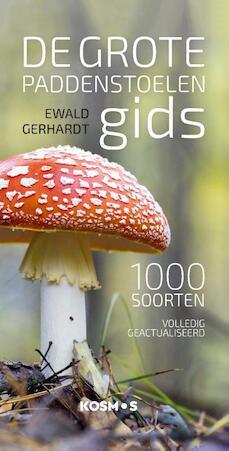 De Grote Paddenstoelengids voor Onderweg 9789021578477 Ewald Gerhardt Kosmos   Natuurgidsen, Plantenboeken Reisinformatie algemeen