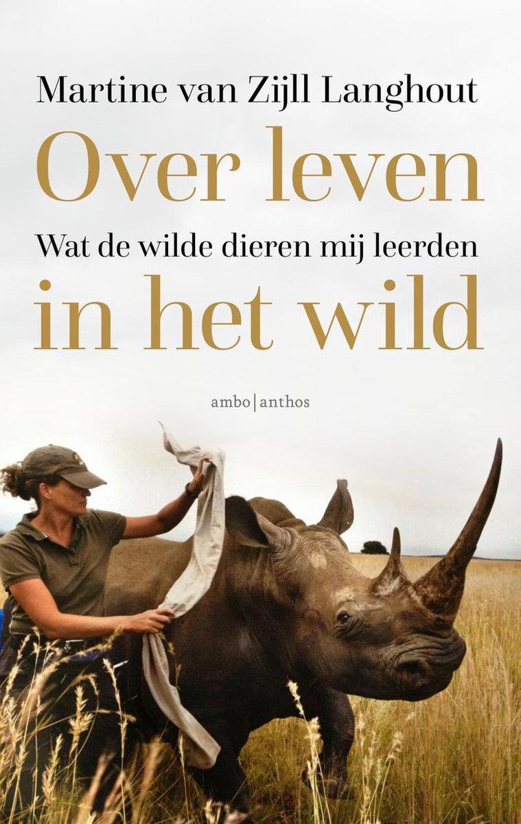 Over leven in het wild | Martine van Zijl Langhout 9789026352522 Martine van Zijl Langhout Ambo, Anthos   Natuurgidsen Afrika