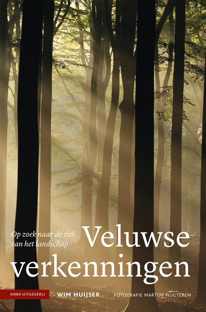 Veluwse Verkenningen | Wim Huijser 9789050117647 Wim Huijser KNNV   Reisverhalen Arnhem en de Veluwe