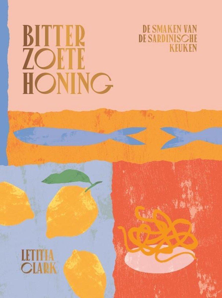 Bitterzoete honing 9789059563735  Fontaine   Culinaire reisgidsen Sardinië