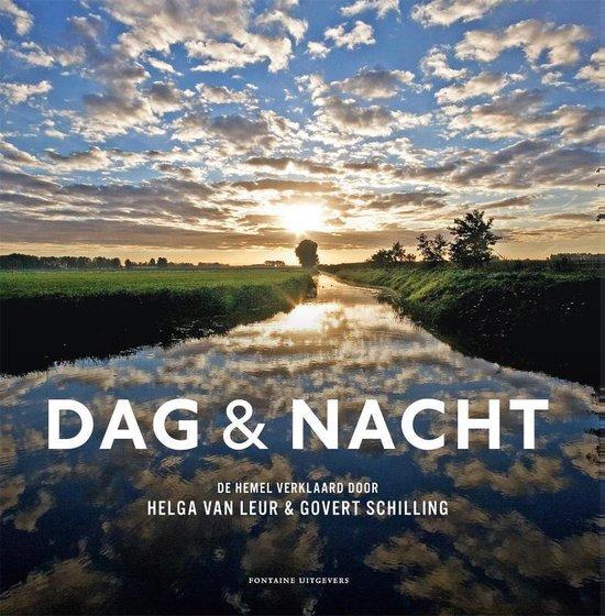 Dag & nacht | natuurgids Nederland 9789059565425 Helga van de Leur & Govert Schilling Fontaine   Landeninformatie, Natuurgidsen Nederland, Universum (Heelal)