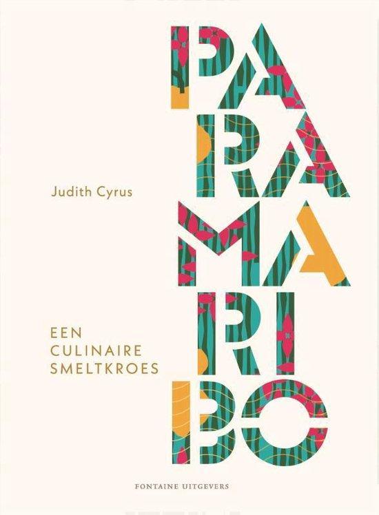 Paramaribo | Een culinaire smeltkroes 9789059565692 Judith Cyrus Fontaine   Culinaire reisgidsen Suriname, Frans en Brits Guyana