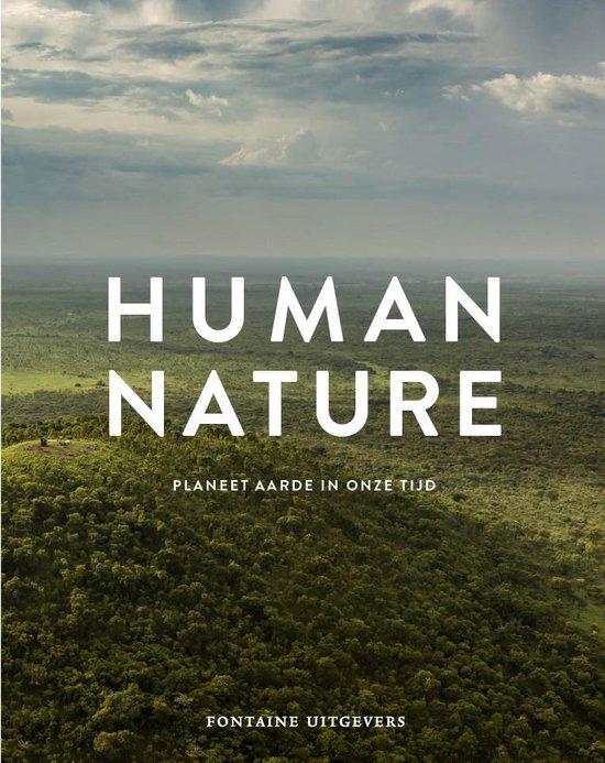 Human Nature | Planeet aarde in onze tijd 9789059566118  Fontaine   Natuurgidsen Wereld als geheel