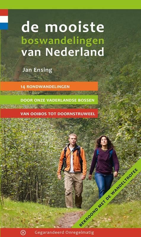 De mooiste boswandelingen van Nederland | wandelgids 9789078641308 Jan Ensing Gegarandeerd Onregelmatig   Wandelgidsen Nederland