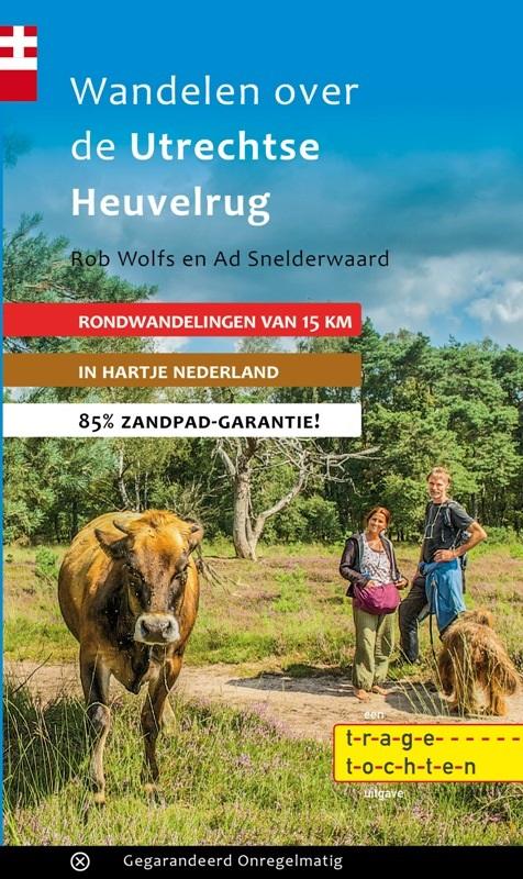 Wandelen over de Utrechtse Heuvelrug | wandelgids 9789078641384 Rob Wolfs en Ad Snelderwaard Gegarandeerd Onregelmatig   Wandelgidsen Utrecht