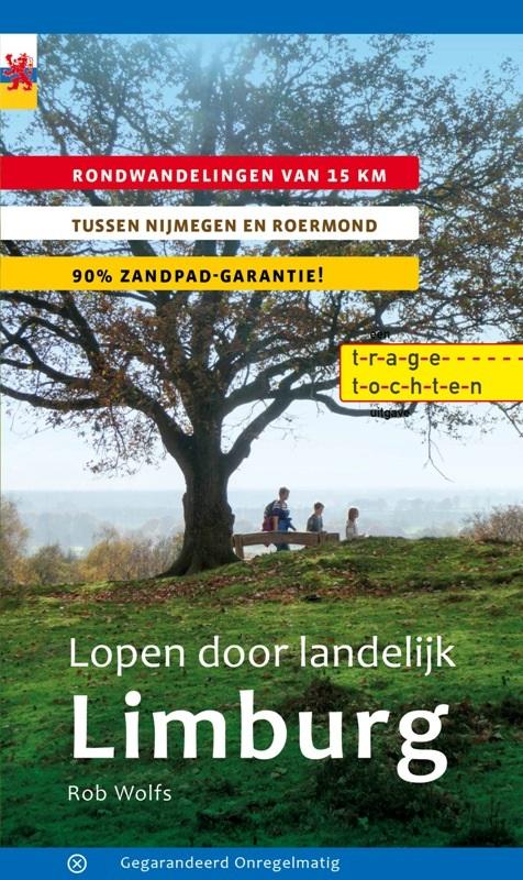 Lopen door landelijk Limburg | wandelgids 9789078641483 Rob Wolfs Gegarandeerd Onregelmatig   Wandelgidsen Noord- en Midden-Limburg