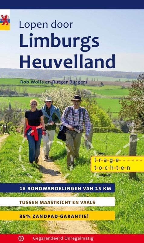 Lopen door Limburgs heuvelland | wandelgids 9789078641568 Rob Wolfs, Rutger Burgers Gegarandeerd Onregelmatig   Wandelgidsen Maastricht en Zuid-Limburg