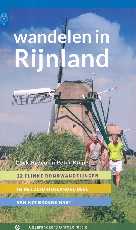 Wandelen in Rijnland | wandelgids Groene Hart 9789078641865 Cock Hazeu en Peter Kuijper Gegarandeerd Onregelmatig   Wandelgidsen Den Haag, Rotterdam en Zuid-Holland