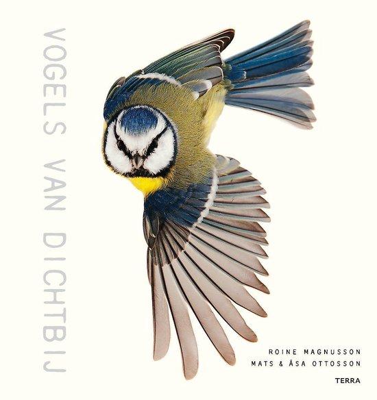 Vogels van Dichtbij | Roine Magnusson 9789089898449 Roine Magnusson, Mats en Åsa Ottoson Terra   Natuurgidsen, Vogelboeken Reisinformatie algemeen