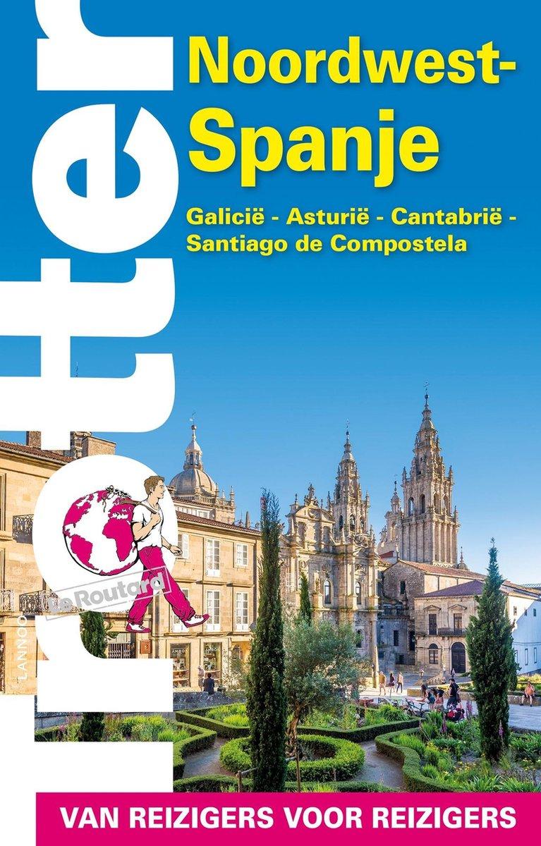 Trotter Noordwest-Spanje 9789401466288  Lannoo Trotter  Reisgidsen, Santiago de Compostela Spanje