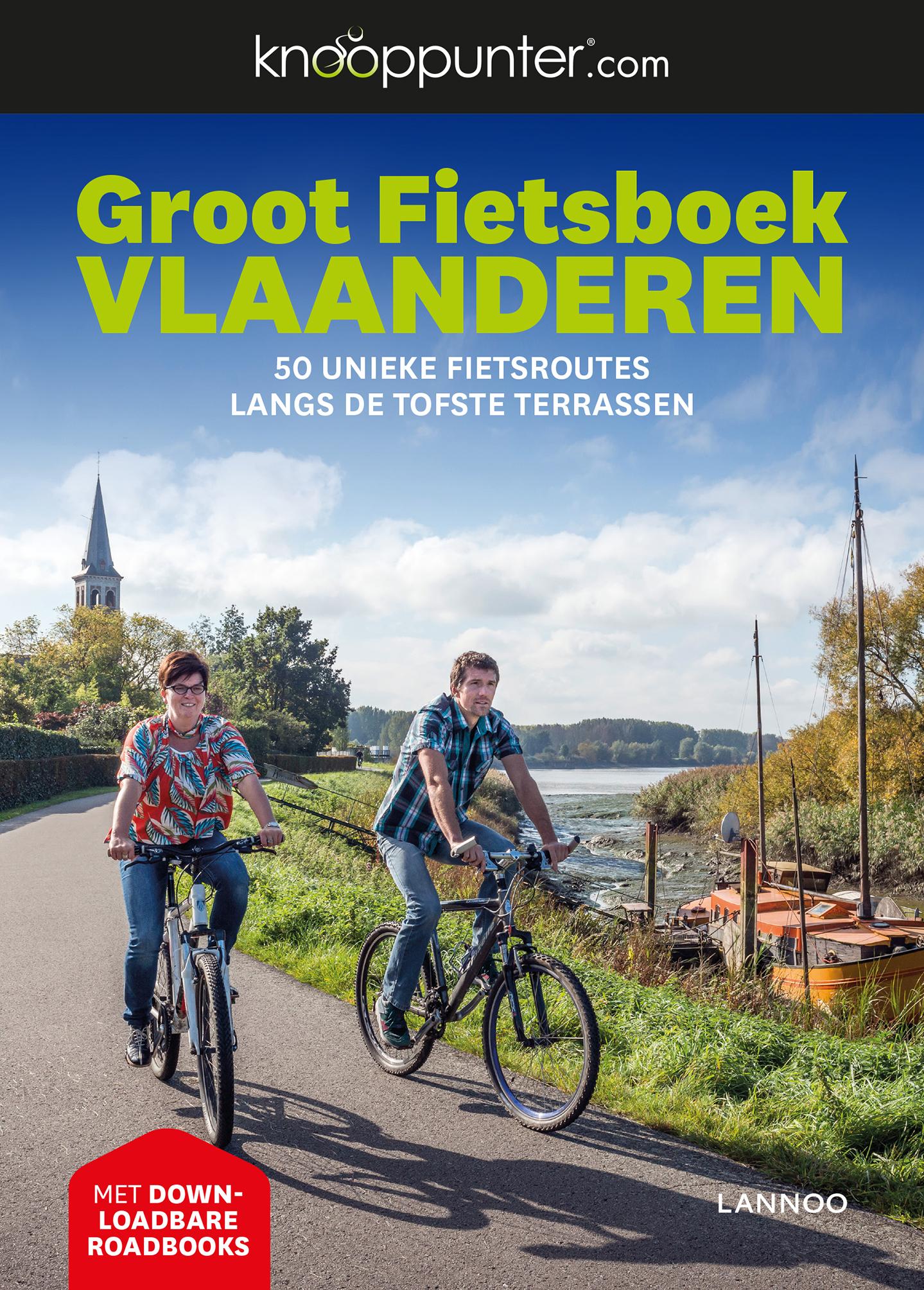 Knooppunter Groot Fietsboek Vlaanderen 9789401466400  Lannoo   Fietsgidsen Vlaanderen & Brussel