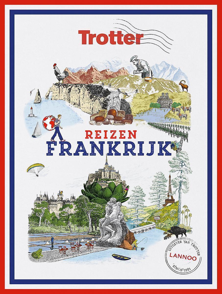 Trotter Reizen Frankrijk 9789401469555  Lannoo   Fotoboeken, Reisgidsen Frankrijk
