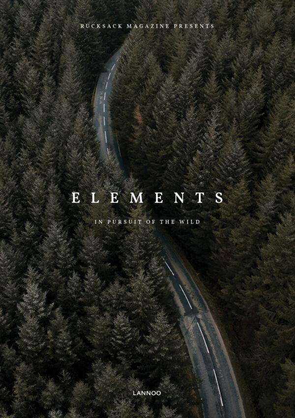 Elements, in pursuit of the wild 9789401471275  Lannoo   Reisgidsen Wereld als geheel