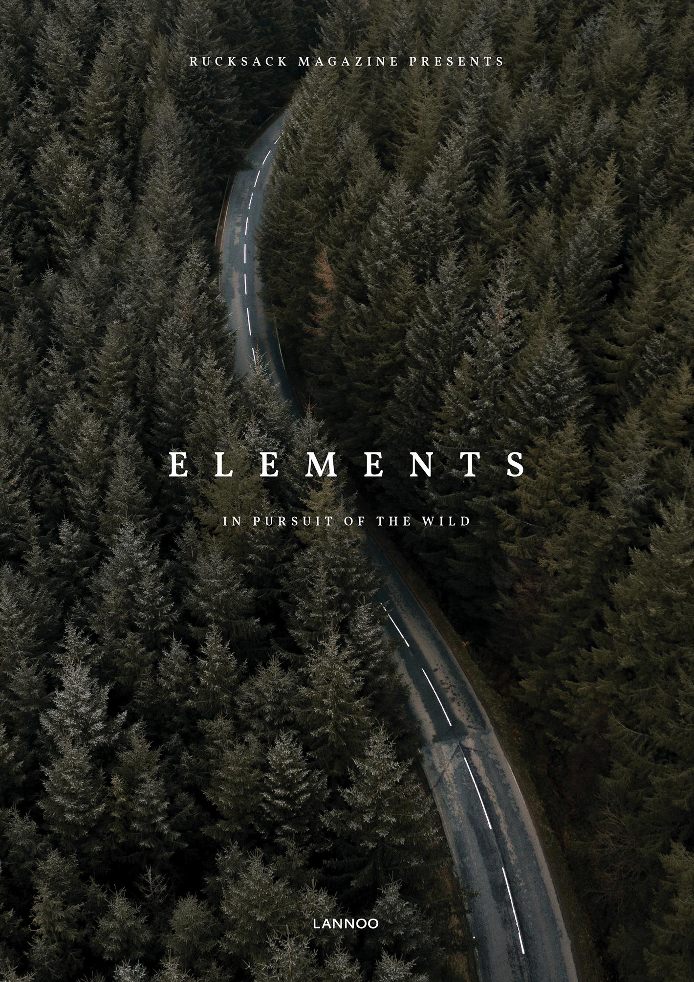 Elements, in pursuit of the wild 9789401471275  Lannoo   Reisverhalen Wereld als geheel
