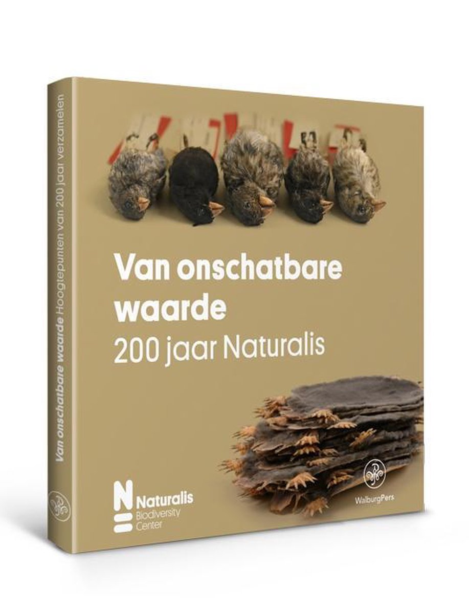 Van onschatbare waarde | 200 jaar Naturalis 9789462496279 Tiny Monquil Walburg Pers   Historische reisgidsen, Natuurgidsen Wereld als geheel