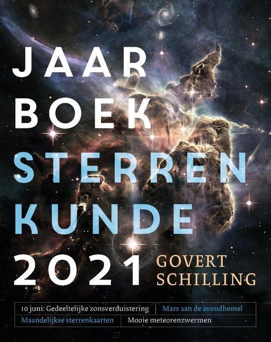 Jaarboek Sterrenkunde 2021 | Govert Schilling 9789464040029 Govert Schilling Fontaine   Reisgidsen Universum (Heelal)