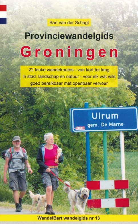 Provinciewandelgids Groningen | Wandelbart 9789491899300 Bart van der Schagt Anoda   Wandelgidsen Groningen