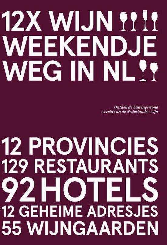 12x Wijn Weekendje Weg in NL 9789492881441  Trichis   Reisgidsen, Wijnreisgidsen Nederland