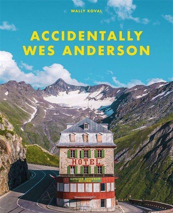 Accidentally Wes Anderson 9781409197393  Orion   Fotoboeken Wereld als geheel