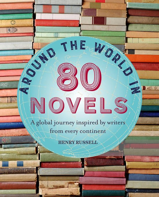 Around the World in 80 Novels 9781782496632 Henry Russell Ryland, Peters & Small Ltd   Reisverhalen Wereld als geheel