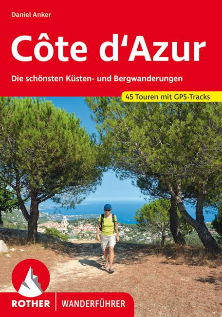 Rother wandelgids Côte d'Azur | Rother Wanderführer 9783763341207  Bergverlag Rother RWG  Wandelgidsen Côte d'Azur