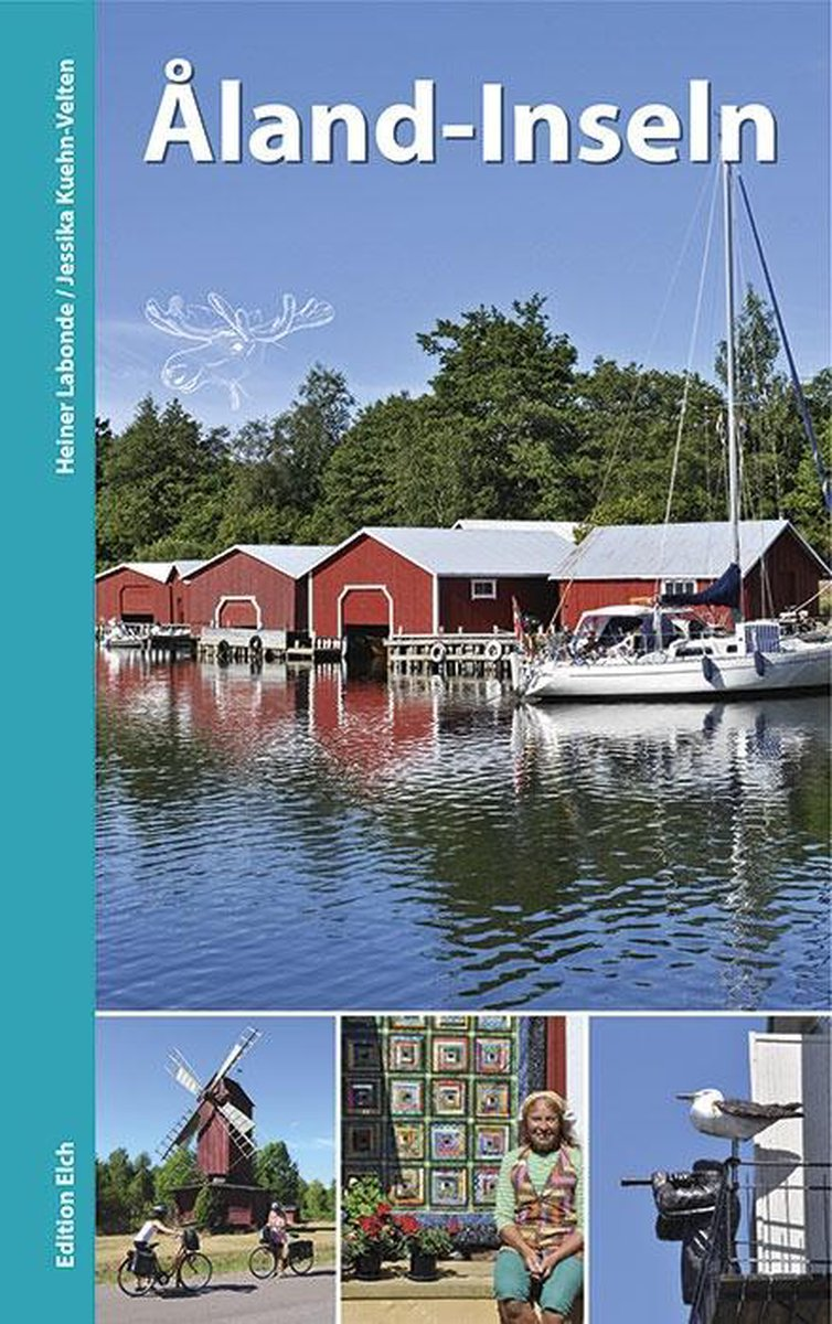 Åland-Inseln | reisgids Aland eilanden archipel 9783937452319 H. Labonde, J. Kuehn-Velten Edition Elch   Reisgidsen Finland