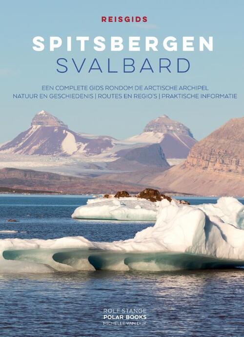 Reisgids Spitsbergen - Svalbard 9783937903392 Rolf Stange & Michelle van Dijk    Reisgidsen Spitsbergen, Jan Mayen, Noordpool