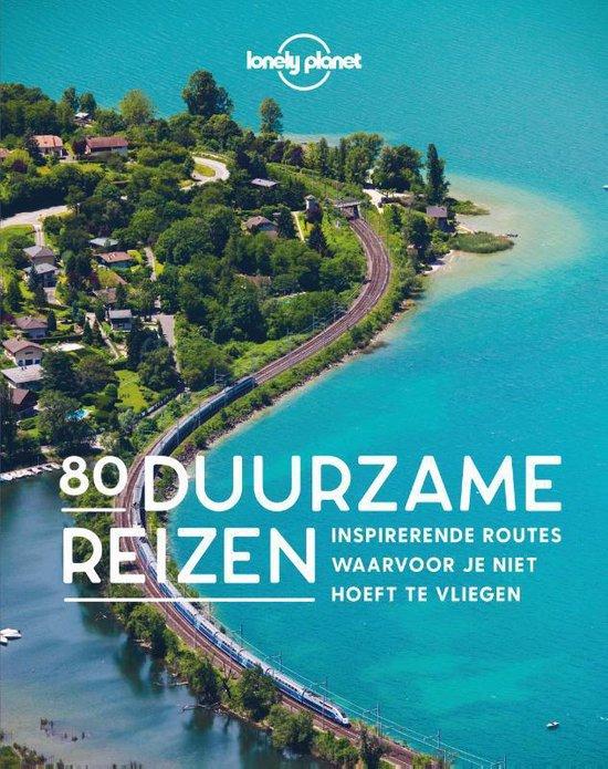 Lonely Planet - 80 duurzame reizen 9789021577623  Kosmos   Reisgidsen Europa